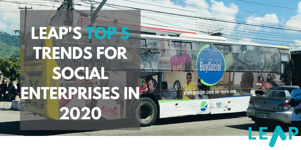 LEAP's Top 5 Trends for Social Enterprises in 2020