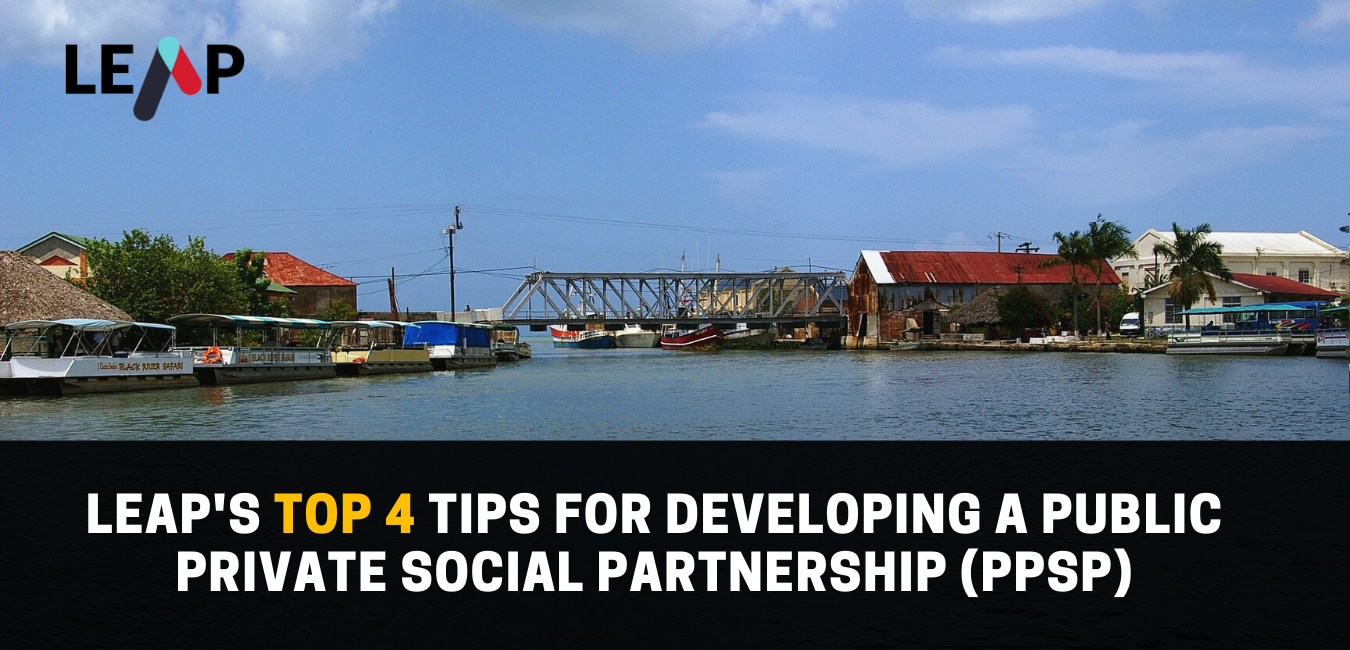 LEAP's Top 4 Tips for Developing a Public Private Social Partnership